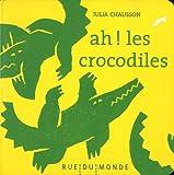 """Afficher """"Les petits chaussons n° 2 Ah ! les crocodiles"""""""
