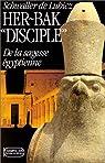 Her-Bak : Tome 2, Disciple de la sagesse égyptienne par Schwaller de Lubicz