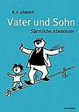 Vater und Sohn - Sämtliche Abenteuer (Geschenkausgabe mit Iris®-LEINEN mit Schmuckprägung)