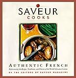 Saveur Cooks Authentic French, Saveur Magazine Editors, 0811825647