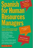 Spanish for Human Resources Managers, William C. Harvey, 0812098870
