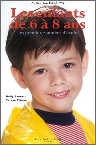 Lire en ligne Les Enfants de 6 à 8 ans : Les Premières Années d'école pdf epub
