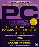 The Complete PC Upgrade and Maintenance Guide, Mark Minasi, 0782140750