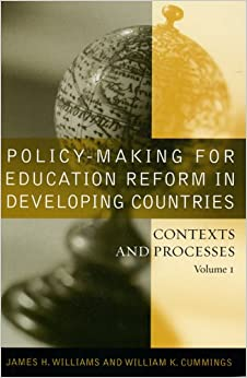 Policy-making for Education Reform in Developing Countries: Contexts and Processes
