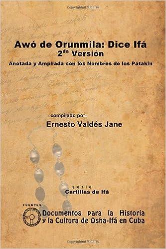 Awó de Orunmila: Dice Ifá. 2a Versión, de Ernesto Valdés Jane