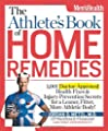 The Athletes Book Of Home Remedies 1001 Doctor-approved Health Fixes And Injury-prevention Secrets For A Leaner Fitter More Athletic Body by Rodale Books
