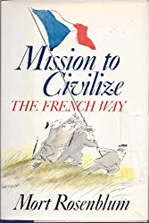 Mission to Civilize: The French Way