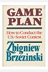 Game Plan: A Geostrategic Framework for the Conduct of the U.S.-Soviet Contest Hardcover