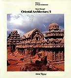 001: Oriental Architecture / 1: India, Indonesia, Indochina (History of World Architecture)