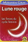 Lune rouge - les forces du cycle féminin par Gray