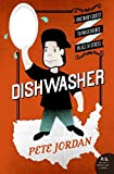 Dishwasher: One Man's Quest to Wash Dishes in All