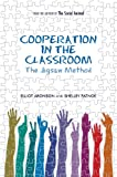 Cooperation in the Classroom, Elliot Aronson and Shelly Patnoe, 1905177224