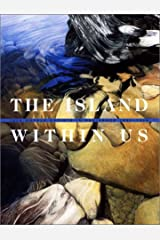 The Island Within Us: Isle Royale Artists in Residence 1991-1998 Paperback