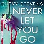 Never Let You Go | Chevy Stevens