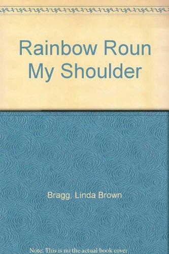 Rainbow Roun My Shoulder [Paperback] by Bragg, Linda ()