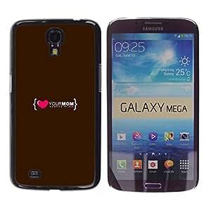 Caucho caso de Shell duro de la cubierta de accesorios de protección BY RAYDREAMMM - Samsung Galaxy Mega 6.3 I9200 SGH-i527 - Love Heart Mom Mother Family Quote