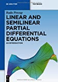 Linear and Semilinear Partial Differential Equations, Radu Precup, 311026904X