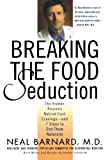 Breaking the Food Seduction: The Hidden Reasons Behind Food Cravings-And 7 Steps to End Them Naturally