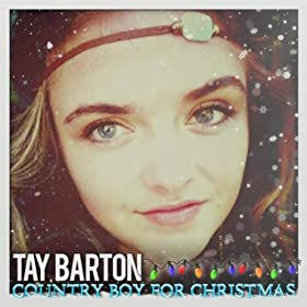 Country boy for christmas tay barton mp3 for Things to get a country boy for christmas