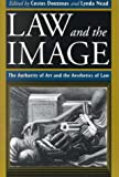 img - for Law and the Image: The Authority of Art and the Aesthetics of Law book / textbook / text book