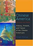 Chinese America : Stereotype and Reality: History, Present, and Future of the Chinese Americans, Zinzius, Birgit, 0820467448
