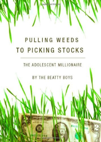 By The Beatty Boys Pulling Weeds to Picking Stocks [Paperback]