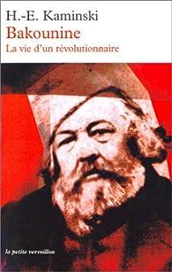 Bakounine. La vie d'un révolutionnaire par Hanns Erich Kaminski