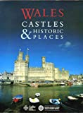 Wales Castles and Historic Places, Wales Tourist Board Staff, 1850130302