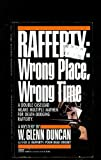 img - for RAFFERTY: Wrong Place, Wrong Time book / textbook / text book