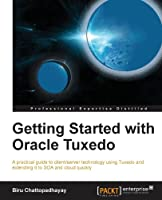 Getting Started with Oracle Tuxedo Front Cover