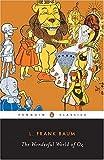 The Wonderful World of Oz: The Wizard of Oz, The Emerald City of Oz, Glinda of Oz (Classic, 20th-Century, Penguin)