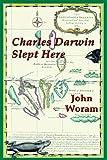Charles Darwin Slept Here, John Woram, 0976933608