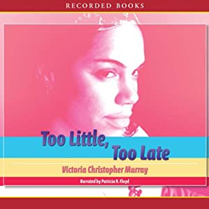 Too Little, Too Late Audiobook