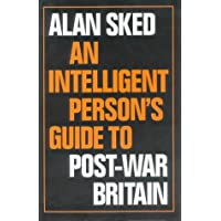 An Intelligent Person's Guide to Post-war Britain (Intelligent Person's Guide Series)