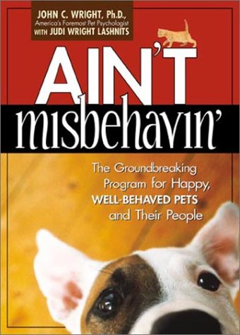 Ain't Misbehavin': The Groundbreaking Program for Happy, Well-Behaved Pets and Their People pdf