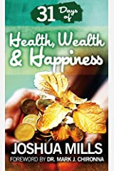 31 Days Of Health, Wealth & Happiness Kindle Edition