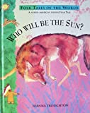 Who Will Be the Sun?, Joanna Troughton, 0872260380