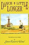 Dance a Little Longer, Jane Roberts Wood, 1574410806