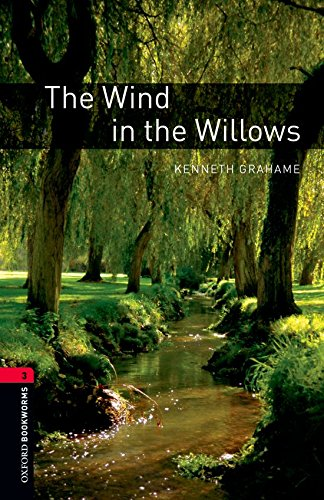 Oxford Bookworms Library: The Wind in the Willows: Level 3: 1000-Word Vocabulary (Oxford Bookworms Library, Stage 3)