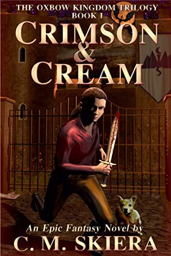 - Crimson & Cream (The Oxbow Kingdom Trilogy Book 1)
