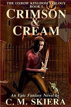 Crimson & Cream (The Oxbow Kingdom Trilogy Book 1)