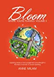 Bloom Where You're Planted, Volume II, Anne Milam, 149914346X