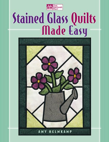 Stained Glass Quilts Made Easy (That Patchwork Place) ()