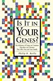 Is It in Your Genes?, Philip R. Reilly, 0879697199
