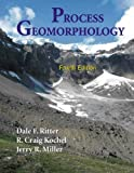 Process Geomorphology, Ritter, Dale F. and Kochel, R. Craig, 1577664612