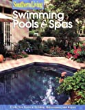 Swimming Pools & Spas (Southern Living (Paperback Sunset))