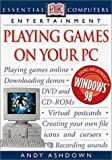Playing Games on Your PC, Andy Ashdown, 0789472937