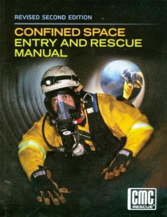 Confined Space Entry Rescue - Confined Space Entry and Rescue, rev. 2/e, CMC Rescue, 2012