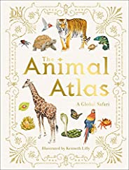 The Animal Atlas: A Pictorial Guide to the World's Wild