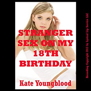 Stranger Sex on My Eighteenth Birthday Audiobook